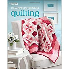 Beginner Friendly Quilting