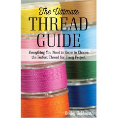 The Ultimate Thread Guide - Becky Goldsmith