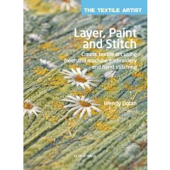 Layer, Paint and Stitch - Wendy Dolan