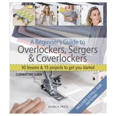 A Beginners Guide To Overlockers Sergers & Coverlockers