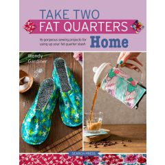 Take Two Fat Quarters Home - Wendy Gardiner
